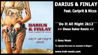 Darius & Finlay Feat. Carlprit & Nicco - Do It All Night 2k12 (Shaun Baker Remix)