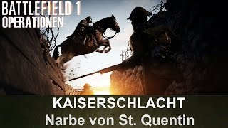 BATTLEFIELD 1 Operationen: Kaiserschlacht - Narbe von St. Quentin - Deutsches Reich