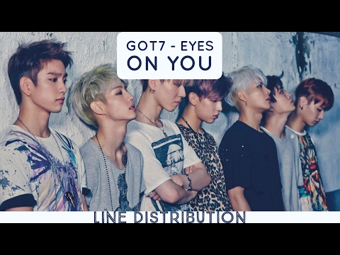 GOT7 - Eyes On You | Line Distribution