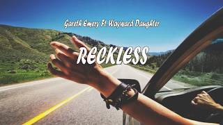 Gareth Emery ft. Wayward Daughter - Reckless ( lyrics )