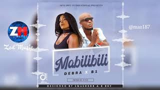 Debra x B1 - MABILIBILI [Audio] Zambian Music 2019