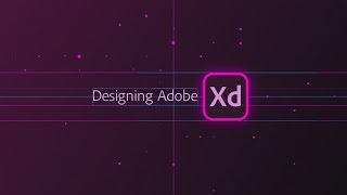 Designing Adobe XD - Episode 27