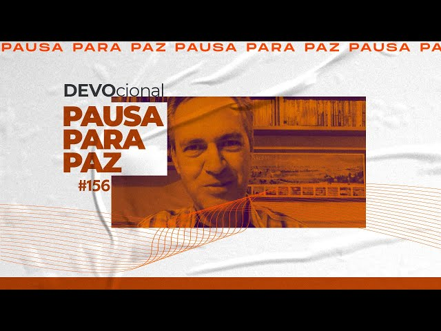 #pausaparapaz - devocional 156 //Valdir Oliveira