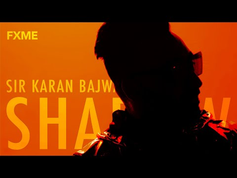 shadow-(official-video)-|-sir-karan-bajwa