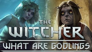 What Are Godlings? - Witcher Lore - Witcher Mythology - Witcher 3 lore - Witcher Races Lore
