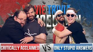 Critically Acclaimed VS Only Stupid Answers - Movie Trivia Schmoedown