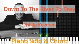 🎹Solo & Chord, Down To The River To Pray, Phillip Keveren, Synthesia Piano