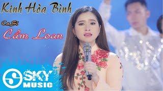 Kinh Hòa Bình - Cẩm Loan ( MV Official )