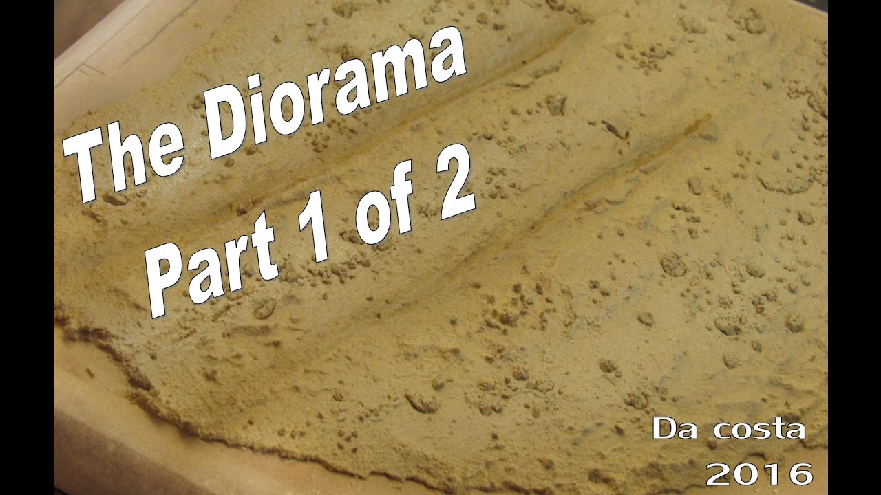 How to make a simple and easy desert Diorama for your Model - The Diorama  Part 1 of 2