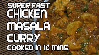 Chicken Curry in 10 mins Recipe - Super fast Indian Masala