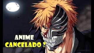 O Anime Bleach foi cancelado ? O Porque ? #Bleach2019