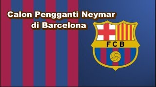 Video WAJIB DITONTON! Bursa Transfer - 5 Calon Pengganti Neymar di Barcelona download MP3, 3GP, MP4, WEBM, AVI, FLV Agustus 2017