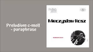 Mieczysław Kosz - Preludium c-moll - paraphrase [Official Audio]