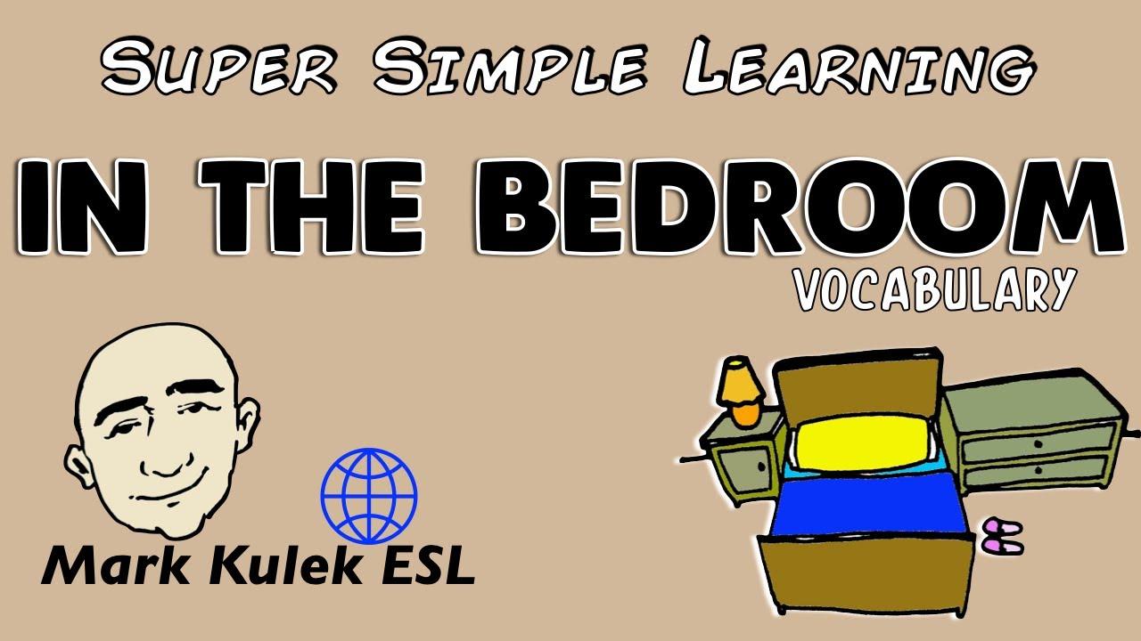 In The Bedroom Basic Vocabulary Practice Esl Efl Youtube