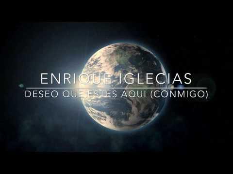 """Enrique Iglesias """"Deseo Que Estés Aquí"""" (Conmigo)"""