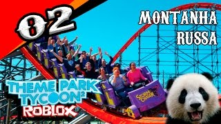 Roblox Theme Park Tycoon 2-I made a roller coaster!!!