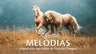 Las 100 Melodias Orquestadas Mas Bellas de Todos Los Tiempos - Old Orchestated Instrumental Music