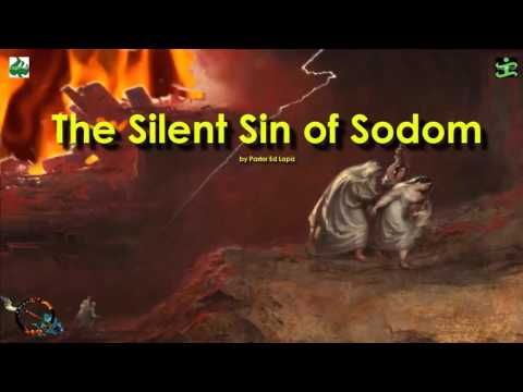 The Silent Sin of Sodom by Pastor Ed Lapiz
