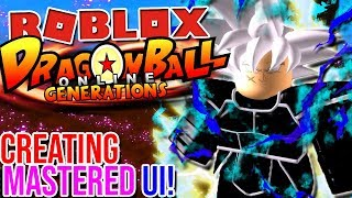 CREATING MASTERED ULTRA INSTINCT! | Roblox: Dragon Ball Online Generations (Final Test)