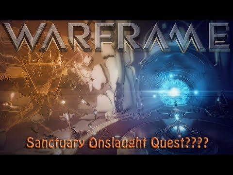 Warframe - Sanctuary Onslaught Quest???