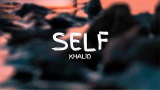 Khalid Self Lyrics.mp3