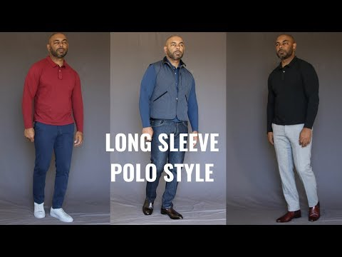 How To Wear A Long Sleeve Polo Shirt
