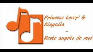 Princess Lover' & Singuila - Reste auprès de moi