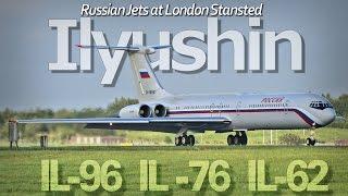 Ilyushin Russian Aeroplanes London Stansted Airport IL-96-300, IL-62, IL-76 Loud Rare Aircraft
