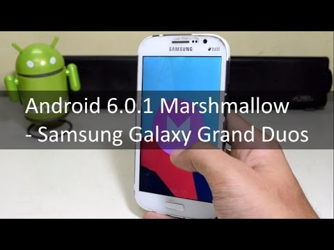 Install 6.0.1 Marshmallow On Galaxy Grand Duos!