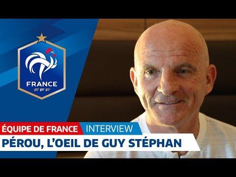 Equipe de France : L'oeil de Guy Stéphan sur le Pérou I FFF 2018