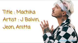 J Balvin Machika ft Jeon, Anitta Letra, Lyrics.mp3