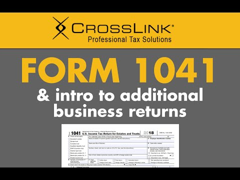 Completing A 1041 And An Introduction To Additional Business Returns Available In CrossLink Desktop