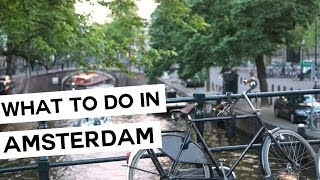 BEST THING TO DO IN AMSTERDAM | TRAVEL VLOG