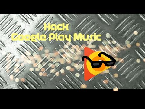HACK GOOGLE PLAY MUSIC(100% WORKING)