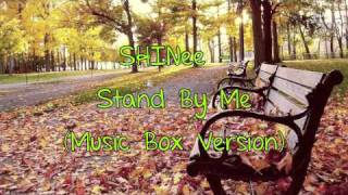 SHINee - Stand By Me (Music Box Version)