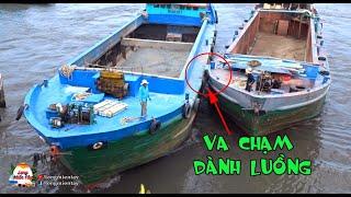 Sà Lan Va Chạm Lung Tung Dành Nhau Qua Cửa Cống Hẹp | Barges collide with each other - Long Miền Tây
