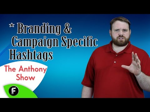 The Anthony Show - The Anthony Show - ★ About Branding & Campaign #Hashtags - #FreedomFamily