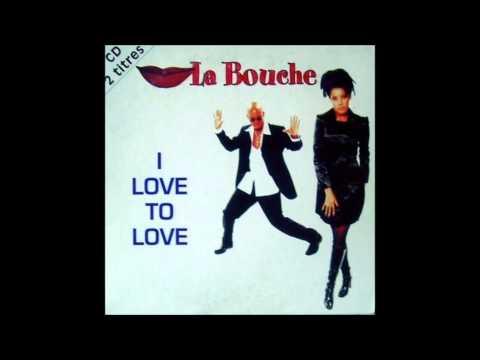 La bouche - I Love To Love (Club Mix)