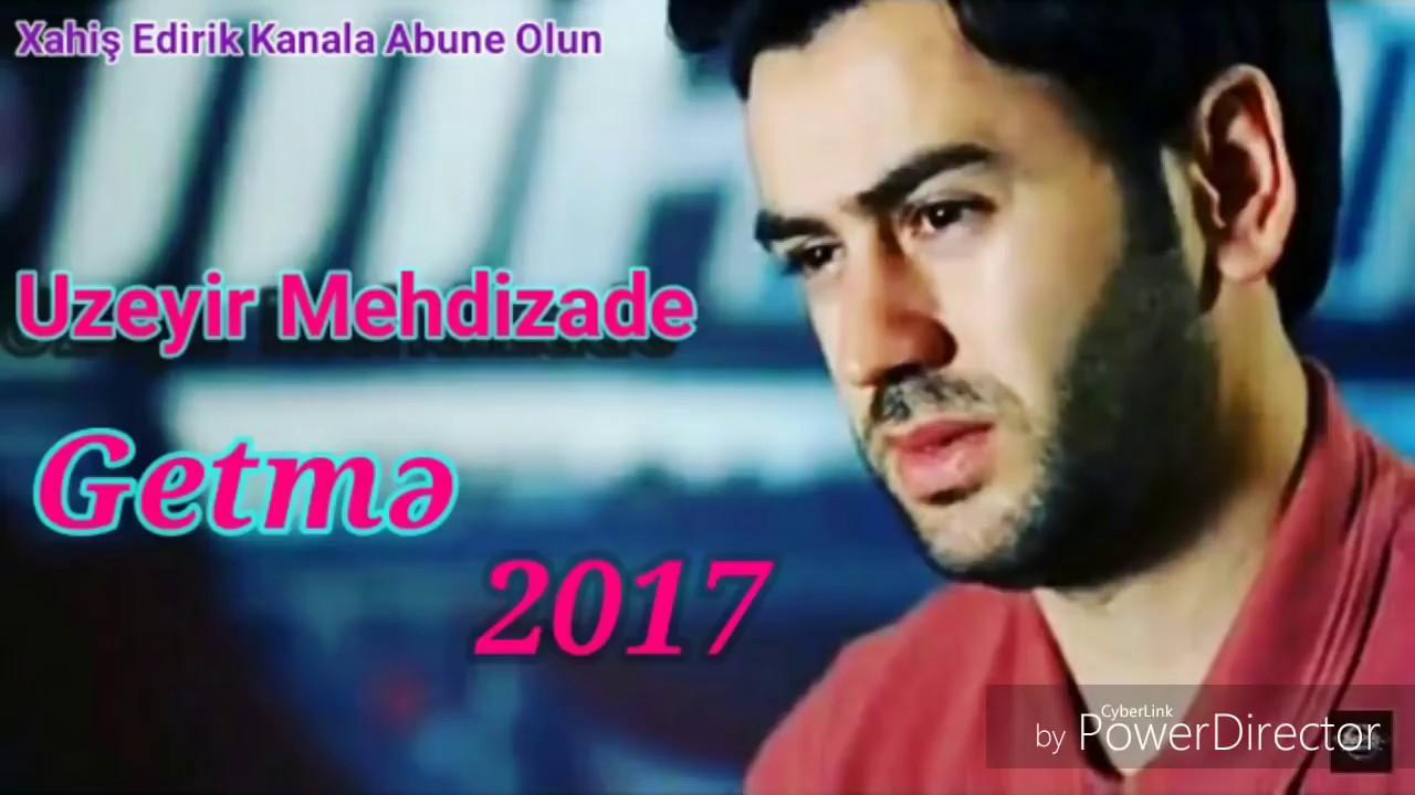 УЗЕИР МЕХДИЗАДЕ 2017 НОВЫЕ ПЕСНИ МП3 СКАЧАТЬ БЕСПЛАТНО