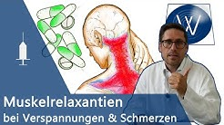 Muskelrelaxanzien bei chronischen Schmerzen & Verspannungen - Tolperison, Tizanidin & Methocarbamol