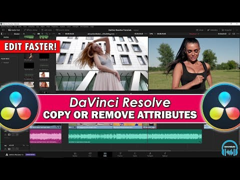 DaVinci Resolve - Copy/Paste & Remove Attributes Between Clips (EDIT FASTER)