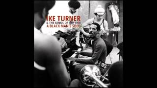 Ike Turner & The Kings Of Rhythm - No More Doggin