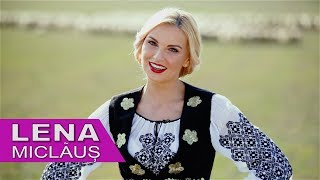 Lena Miclaus - Badea-l meu cioban frumos-NOU 2018