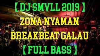 Gambar cover DJ ZONA NYAMAN SMVLL TERBARU 2019 BREAKBEAT GALAU 【FULL BASS】HAJAR BRO !!