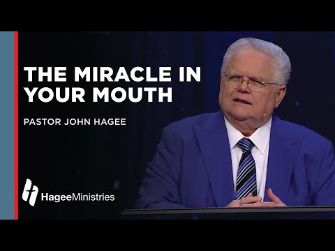 John Hagee: The Miracle in Your Mouth