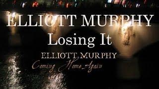 Elliott Murphy - Losing It