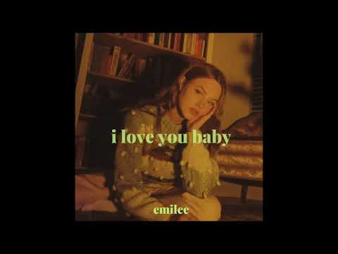 Emilee - i love you baby