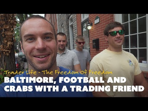 Baltimore, Football, and Crabs With A Trading Friend