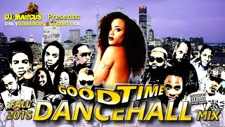 2015 GOOD TIME Mix - Popcaan, Vybz Karel, Mavado, Dexta Daps, Alkaline, Demarco, I Octane etc...