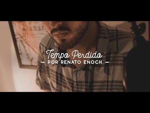 Renato Enoch - Tempo Perdido (Legião Urbana)